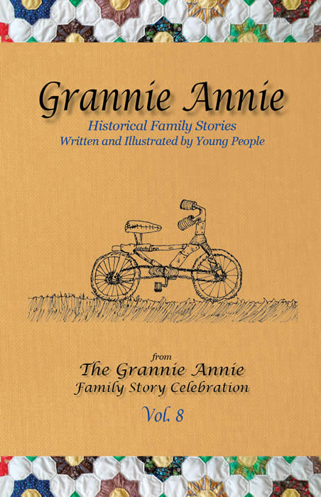 Grannie Annie, Vol. 8, Historical Family Stories Written and Illustrated by Young People