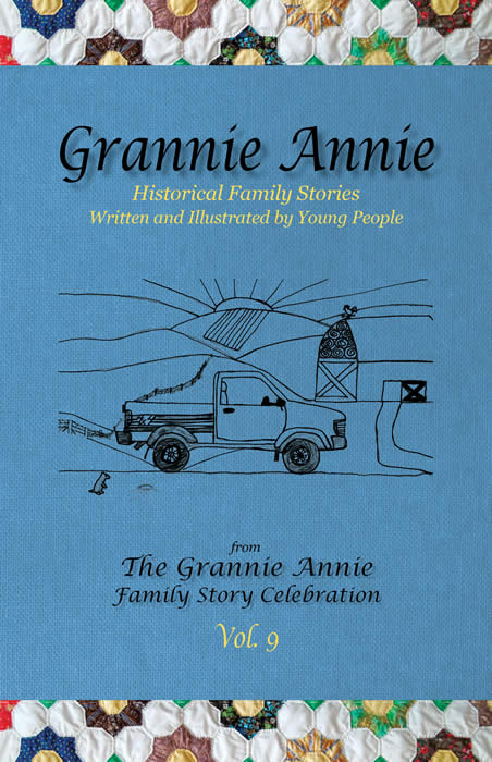 Grannie Annie, Vol. 9: Historical Family Stories Written and Illustrated by Young People